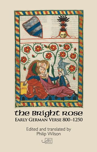 [The Bright Rose: Early German Verse 800–1250]