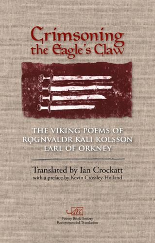 [Crimsoning the Eagle's Claw: The Viking Poems of Rǫgnvaldr Kali Kolsson, Earl of Orkney]