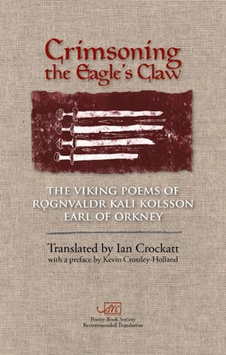 Crimsoning the Eagle's Claw: The Viking Poems of Rǫgnvaldr Kali Kolsson, Earl of Orkney