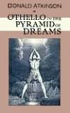 Othello in the Pyramid of Dreams