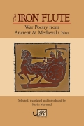 The Iron Flute: War Poetry from Ancient & Medieval China