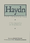Haydn the Innovator: a New Approach to the String Quartets
